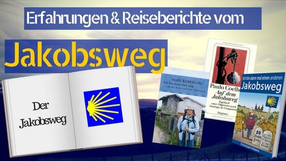 Jakobsweg Bücher Reiseberichte
