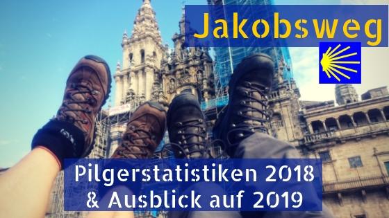 Jakobsweg Statistik 2018 Ausblick 2019