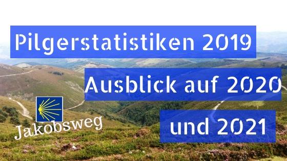 Pilgerstatistiken 2019 Ausblick 2020 und 2021